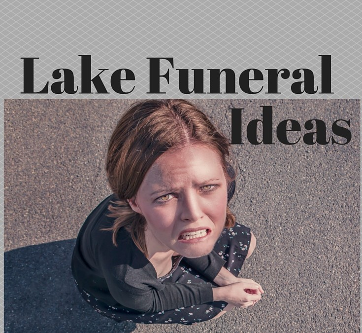 Lake Funeral Ideas