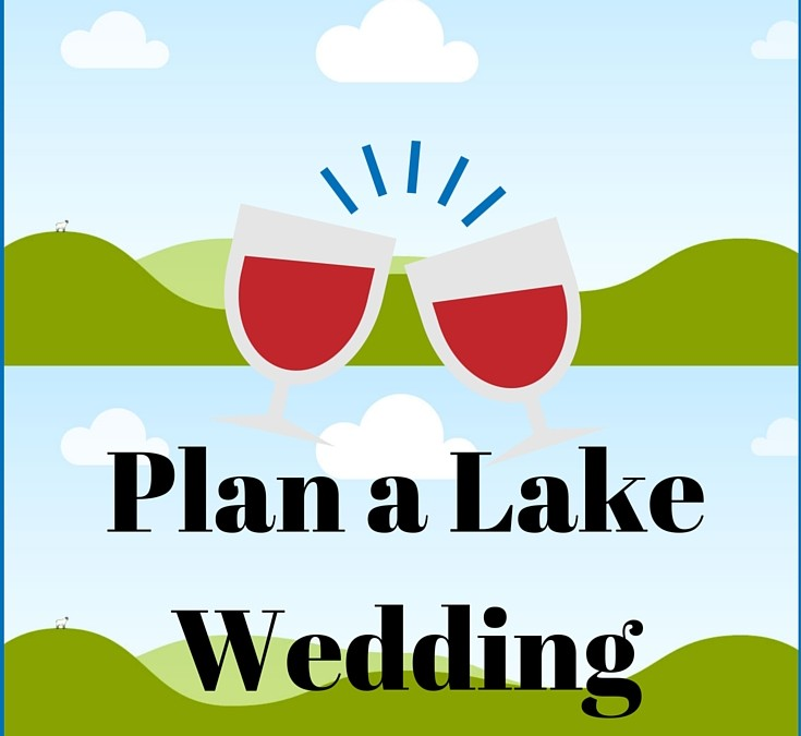 Plan a Lake Wedding