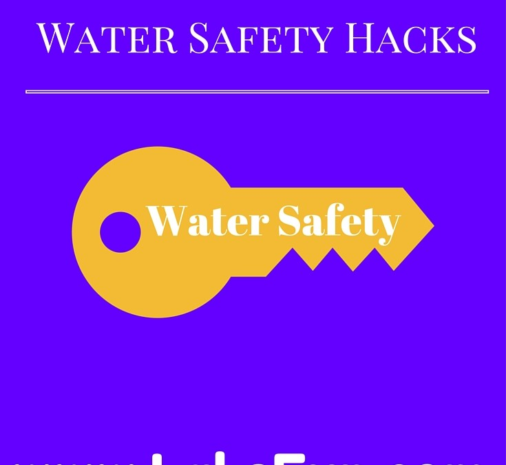Water Safety Hacks