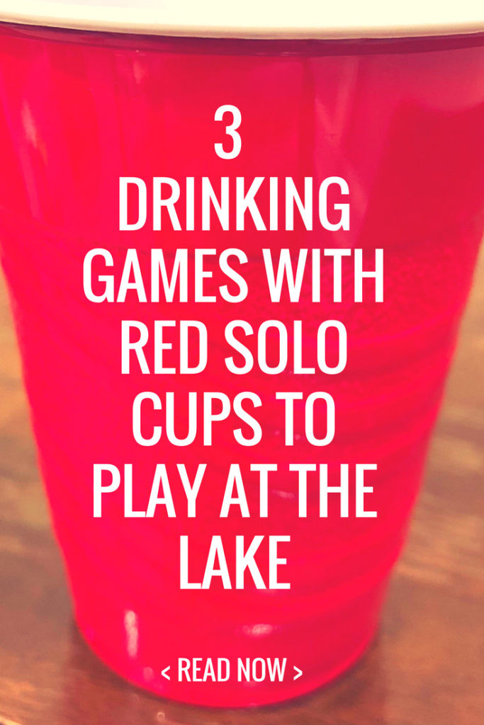 Drinking Games with Red Solo Cups to Play at the Lake